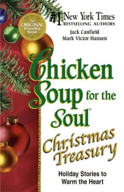 Chicken Soup for the Soul Christmas Treasury - Holiday Stories to Warm the Heart ebook by Jack Canfield,Mark Victor Hansen