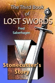 The Third Book Of Lost Swords - Stonecutter's Story ebook by Fred Saberhagen