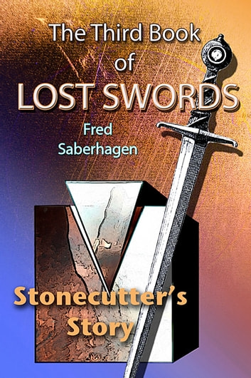 The Third Book Of Lost Swords Ebook By Fred Saberhagen