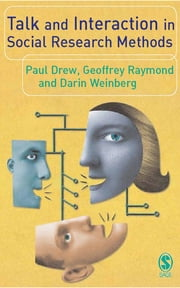 Talk and Interaction in Social Research Methods ebook by Dr. Paul Drew,Geoffrey Raymond,Darin Weinberg