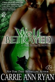 Wolf Betrayed ebook by Carrie Ann Ryan
