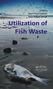 Utilization of Fish Waste ebook by Galvez, Raul Perez