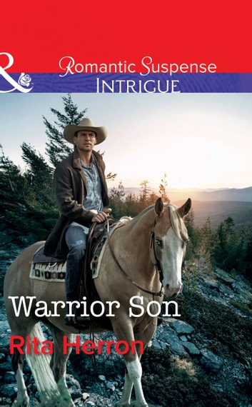 Warrior Son (Mills & Boon Intrigue) (The Heroes of Horseshoe Creek, Book 4) eBook by Rita Herron