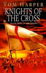 Knights Of The Cross ebook by Tom Harper