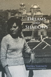 Dreams and Shadows ebook by Radka Yakimov