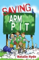 Saving Arm Pit ebook by Natalie Hyde