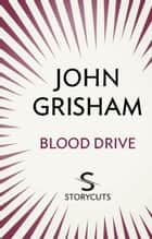 Blood Drive (Storycuts) 電子書 by John Grisham