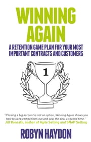 Winning Again - A retention game plan for your most important contracts and customers ebook by Robyn Haydon
