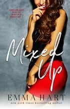Mixed Up ebook by Emma Hart
