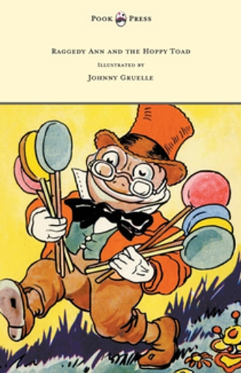 Raggedy Ann and the Hoppy Toad - Illustrated by Johnny Gruelle ebook by Johnny Gruelle