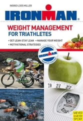 Weight Management for Triathletes ebook by Ingrid Loos Miller