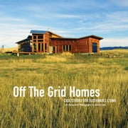 Off The Grid Homes ebook by Lori Ryker