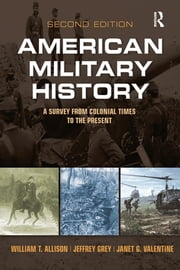 American Military History ebook by William Thomas Allison,Jeffrey Grey,Janet G Valentine