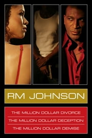 RM Johnson Million Dollar Series E-Book Box Set - Million Dollar Divorce, Million Dollar Deception, Million Dollar Demise ebook by RM Johnson