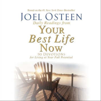 Daily Readings From Your Best Life Now Audiobook By Joel Osteen
