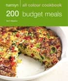 Hamlyn All Colour Cookery: 200 Budget Meals - Hamlyn All Colour Cookbook ebook by Sunil Vijayakar