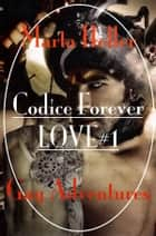 Codice Forever Love#1 ebook by Marta Heller