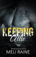 Keeping Allie ebook by Meli Raine