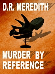 Murder by Reference ebook by D.R. Meredith