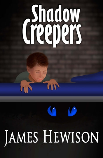Shadow Creepers ebook by James Hewison