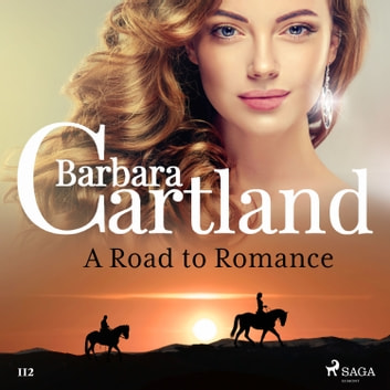 A Road to Romance (Barbara Cartland's Pink Collection 112) audiobook by Barbara Cartland