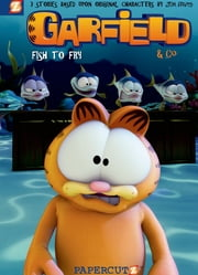 Garfield & Co. #1: Fish to Fry ebook by Peter Berts,Mark Evanier,Baptiste Heidrich,Julien Monthel,Cedric Michiels,Ellipsanime,Dargaud Media,Jim Davis