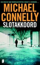 Slotakkoord ebook by Michael Connelly, Renée Milders Dowden