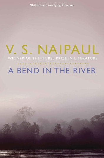 A Bend in the River ebook by V. S. Naipaul