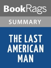 The Last American Man by Elizabeth Gilbert | Summary & Study Guide ebook by BookRags