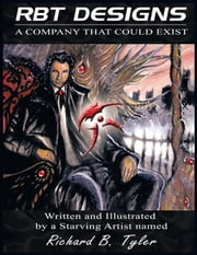 RBT DESIGNS: A COMPANY THAT COULD EXIST ebook by Richard B. Tyler