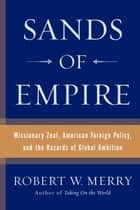 Sands of Empire ebook by Robert W. Merry