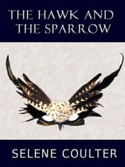 The Hawk and the Sparrow ebook by Selene Coulter