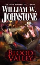 Blood Valley ebook by William W. Johnstone