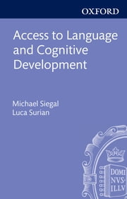 Access to Language and Cognitive Development ebook by Michael Siegal,Luca Surian