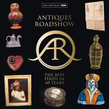 Antiques Roadshow: 40 Years of Great Finds audiobook by Paul Atterbury,Marc Allum