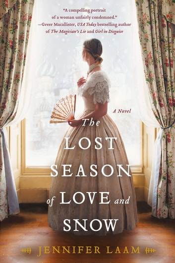 The Lost Season of Love and Snow - A Novel ebook by Jennifer Laam