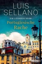 Portugiesische Rache - Roman - Ein Lissabon-Krimi 電子書 by Luis Sellano