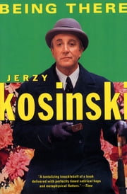 Being There ebook by Jerzy Kosinski