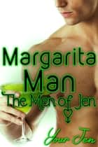 Margarita Man ebook by Your Jen