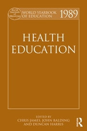 World Yearbook of Education 1989 - Health Education ebook by Chris James,John Balding,Duncan Harris