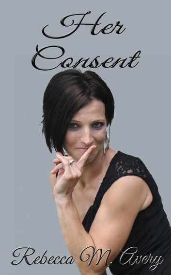 Her Consent ebook by Rebecca M Avery