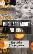 Much Ado About Nothing - A Readable Adaptation ebook by Richard Chember, William Shakespeare