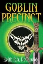 Goblin Precinct ebook by