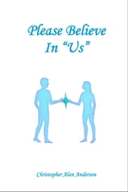 "Please Believe in ""US"" ebook by Christopher Alan Anderson"