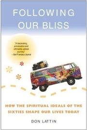 Following Our Bliss ebook by Don Lattin