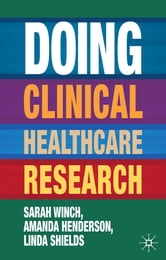 Doing Clinical Healthcare Research - A Survival Guide ebook by Dr Sarah Winch,Dr Amanda Henderson,Professor Linda Shields