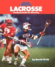 Lacrosse - Fundamentals for Winning ebook by David Urick