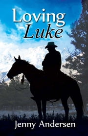 Loving Luke ebook by Jenny Andersen