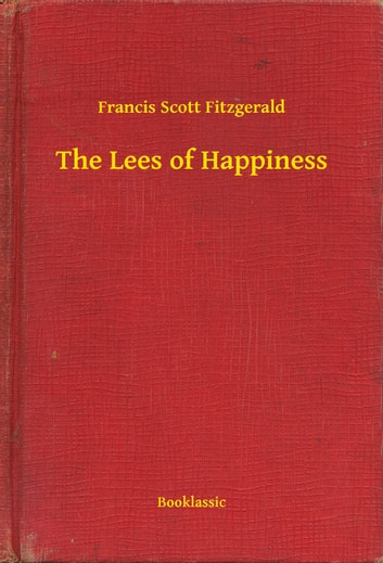 The Lees of Happiness ebook by Francis Scott Fitzgerald