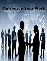 Outsource Your Work ebook by V.T.